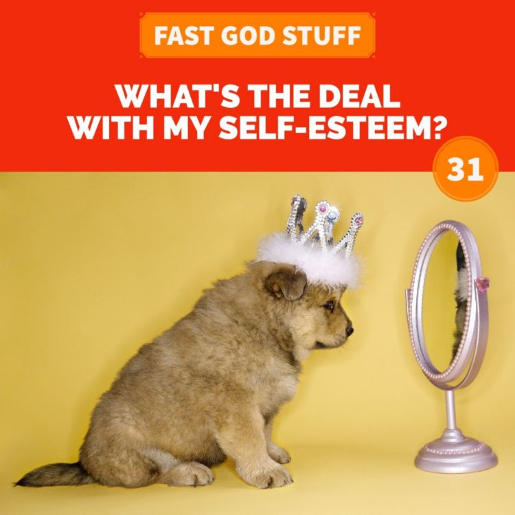 cover art for What's the Deal with My Self-Esteem?