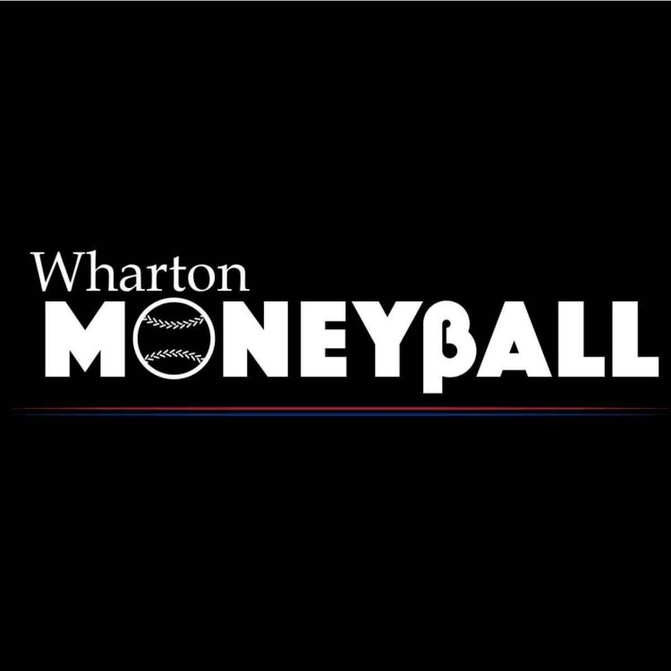 cover art for The Wharton Moneyball Post Game Podcast: MLB Under - Dispersion & Biometrics In Sports