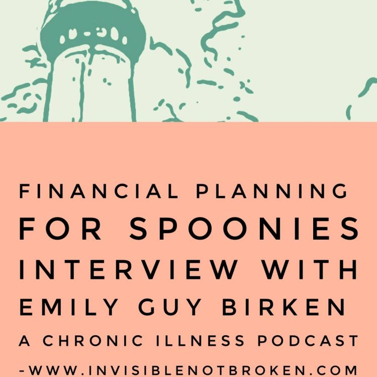 Financial Planning For Spoonies Interview with Emily Guy Birken