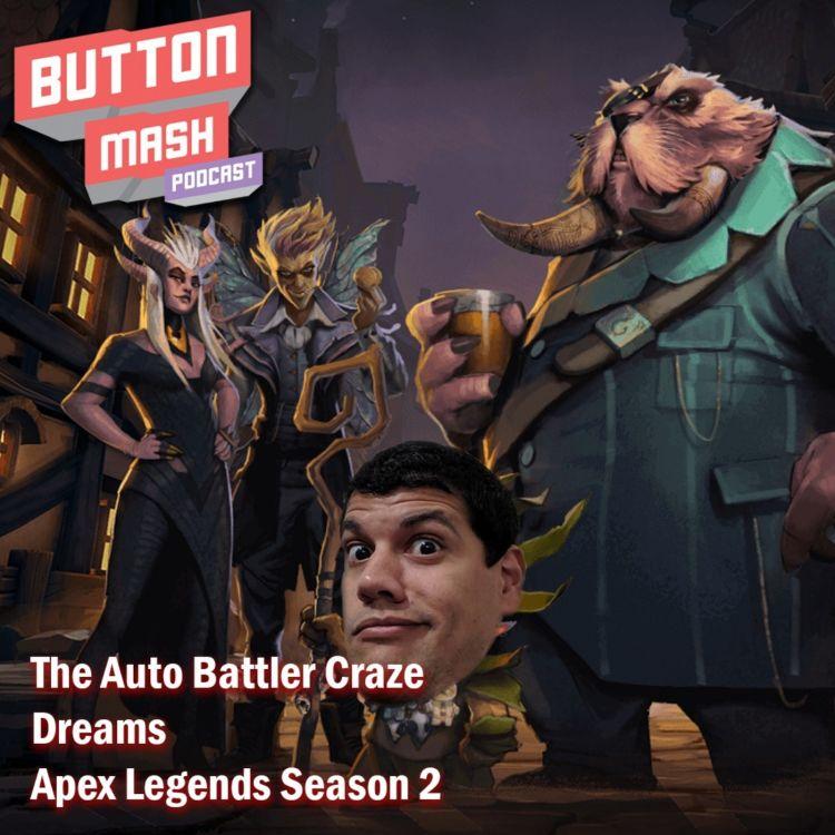 Round 54 The Auto Battler Craze Dreams And Apex Legends