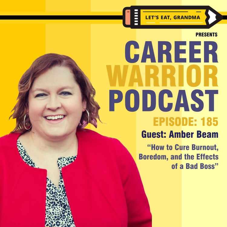 cover art for #185) How to Cure Burnout, Boredom, and the Effects of a Bad Boss | Amber Beam