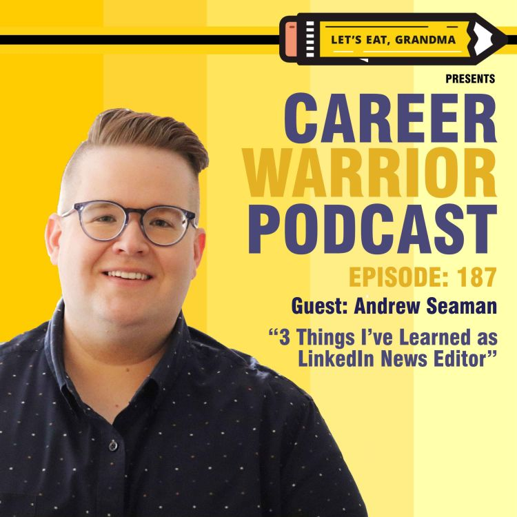 cover art for  #187) Andrew Seaman: 3 Things I've Learned as LinkedIn News Editor
