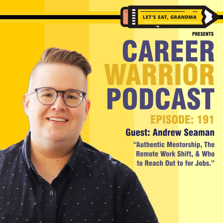 cover art for #191) Authentic Mentorship, The Remote Work Shift, & Who to Reach Out to for Jobs   Andrew Seaman