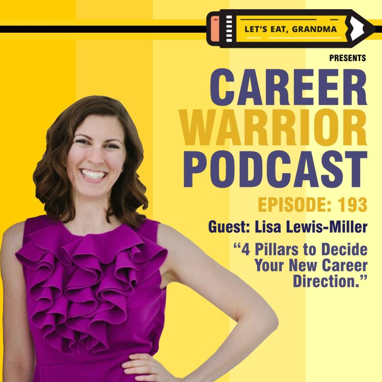 cover art for #193) 4 Pillars to Decide Your New Career Direction | Lisa Lewis-Miller