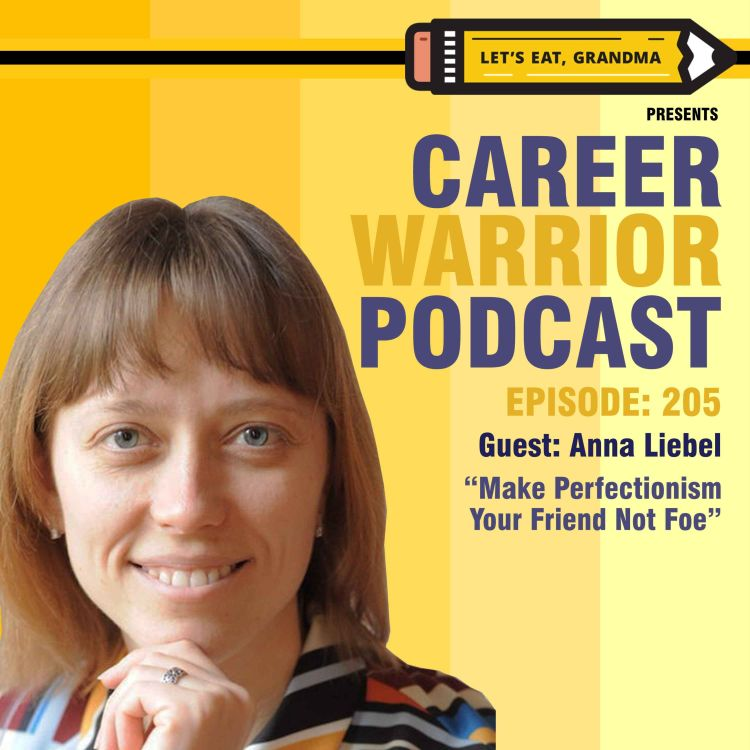 cover art for #205) Make Perfectionism Your Friend Not Foe | Anna Liebel