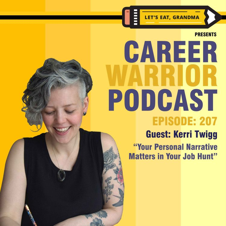 cover art for #207) Your Personal Narrative Matters in Your Job Hunt | Kerri Twigg