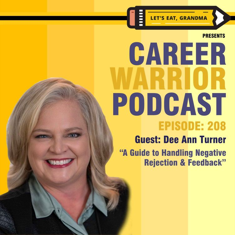 cover art for #208) A Guide to Handling Rejection & Negative Feedback | Dee Ann Turner