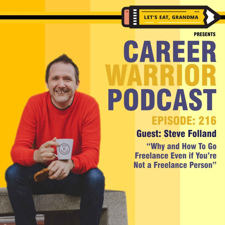 cover art for #216) Why and How To Go Freelance Even if You're Not a Freelance Person | Steve Folland