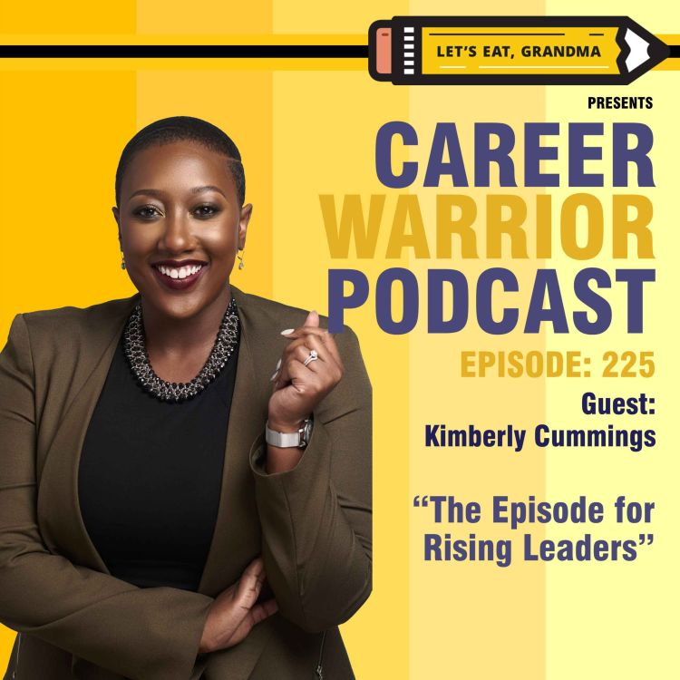 cover art for #225) The Episode for Rising Leaders | Kimberly Cummings