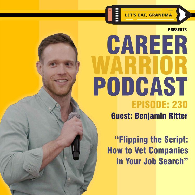 cover art for #230) Flipping the Script: How to Vet Companies in Your Job Search | Dr. Benjamin Ritter