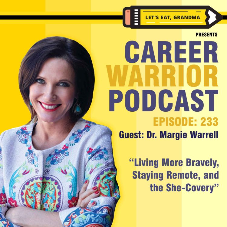 cover art for #233) Living More Bravely, Staying Remote, and the She-Covery | Dr. Margie Warrell
