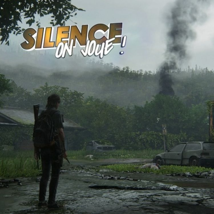 cover art for Silence on joue ! Spécial «The Last of Us : part II»