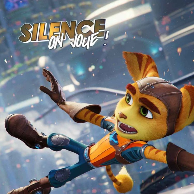 cover art for Silence on joue ! «Ratchet & Clank : Rift Apart», «The World After», «The Wild at Heart», «Opération Tango»