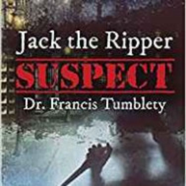 cover art for MICHAEL HAWLEY - JACK THE RIPPER SUSPECT DR. FRANCIS TUMBLETY