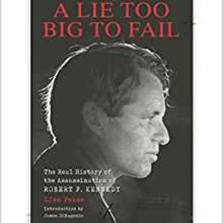 cover art for LISA PEASE - A LIE TO BiG TO FAIL - TRUTH BEHIND RFK MURDER