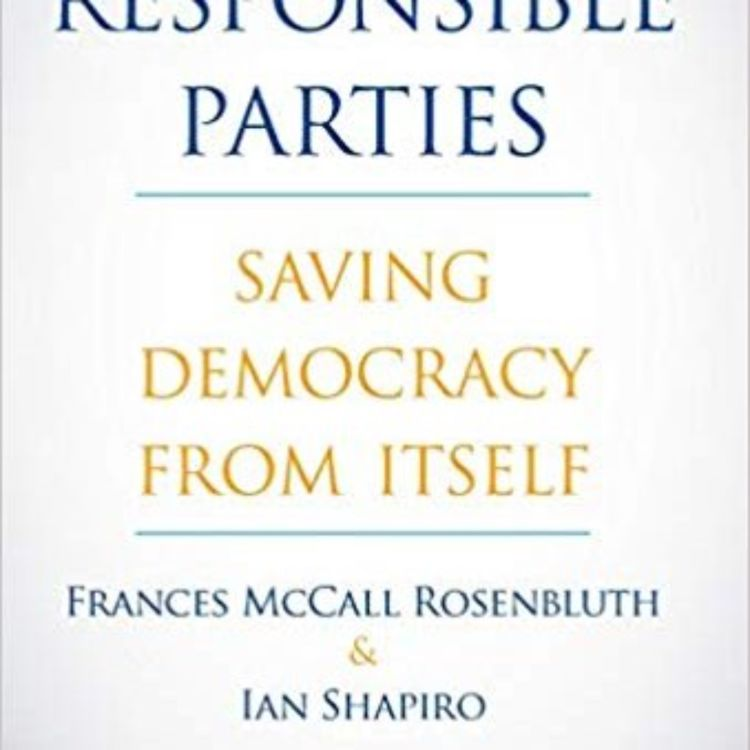 cover art for IAN SHAPIRO - RESPONSIBLE PARTIES SAVING DEMOCRACY FROM ITSELF