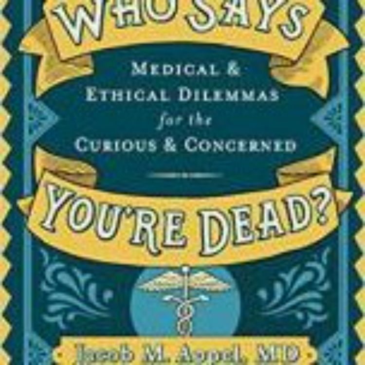 cover art for DR. JACOB APPEL - WHO SAYS YOU'RE DEAD?