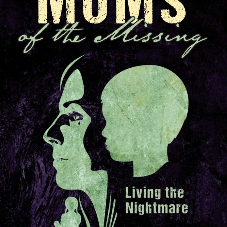 cover art for MOMS OF THE MISSING - STEFFEN HOU