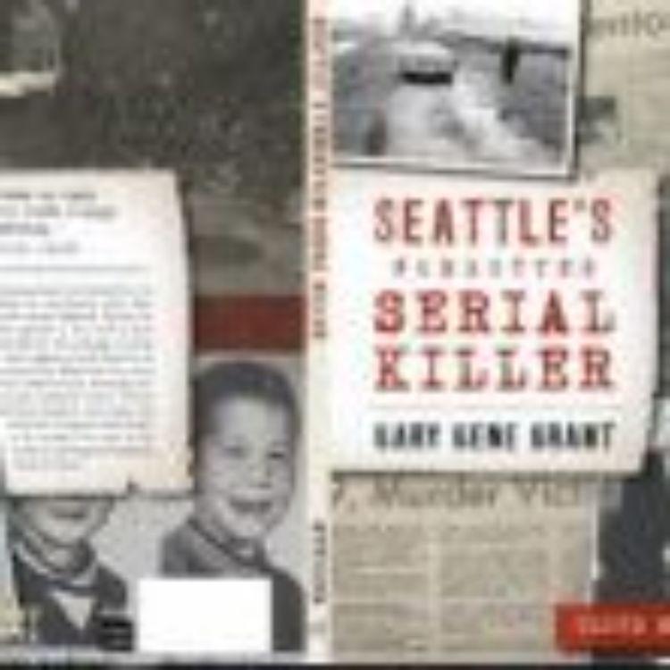 cover art for SEATTLE'S FORGOTTEN SERIAL KILLER - CLOYD STEIGER