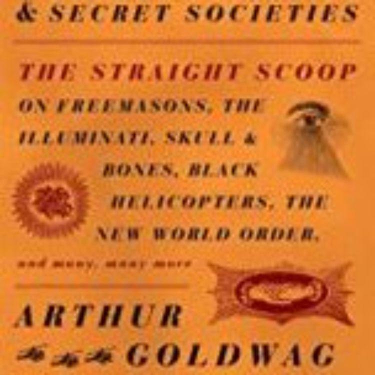 cover art for CULTS,CONSPIRACIES & SECRET SOCIETIES - ARTHUR GOLDWAG