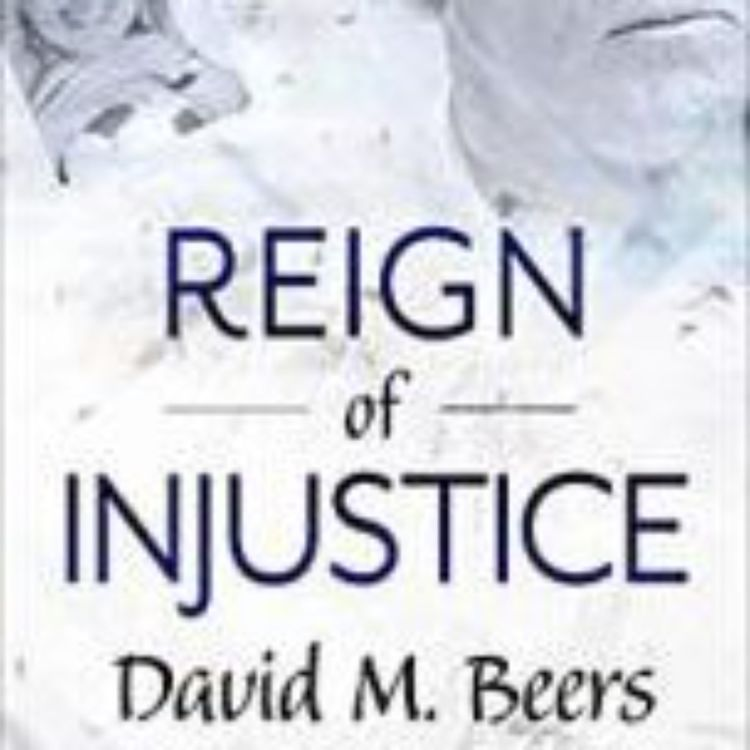 cover art for REIGN OF JUSTICE - DAVID M BEERS