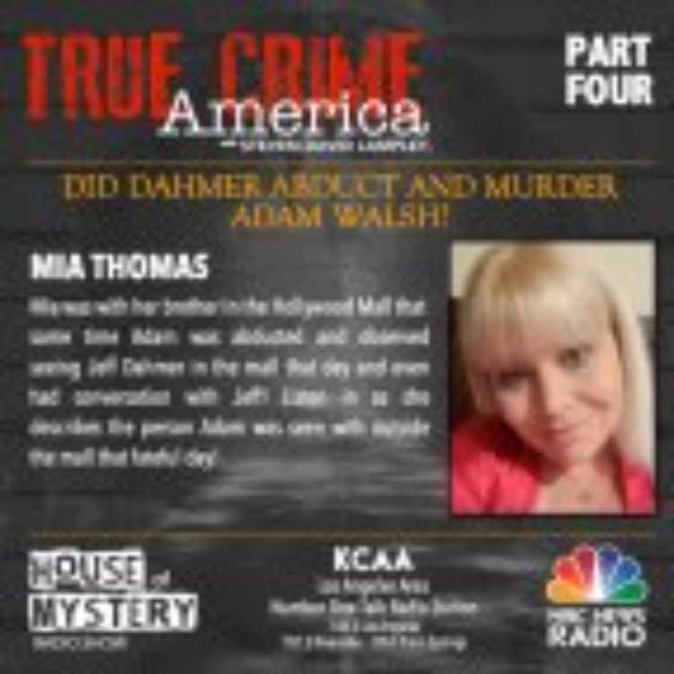 cover art for TRUE CRIME AMERICA - DID DAHMER ABDUCT ADAM WALSH? PT3