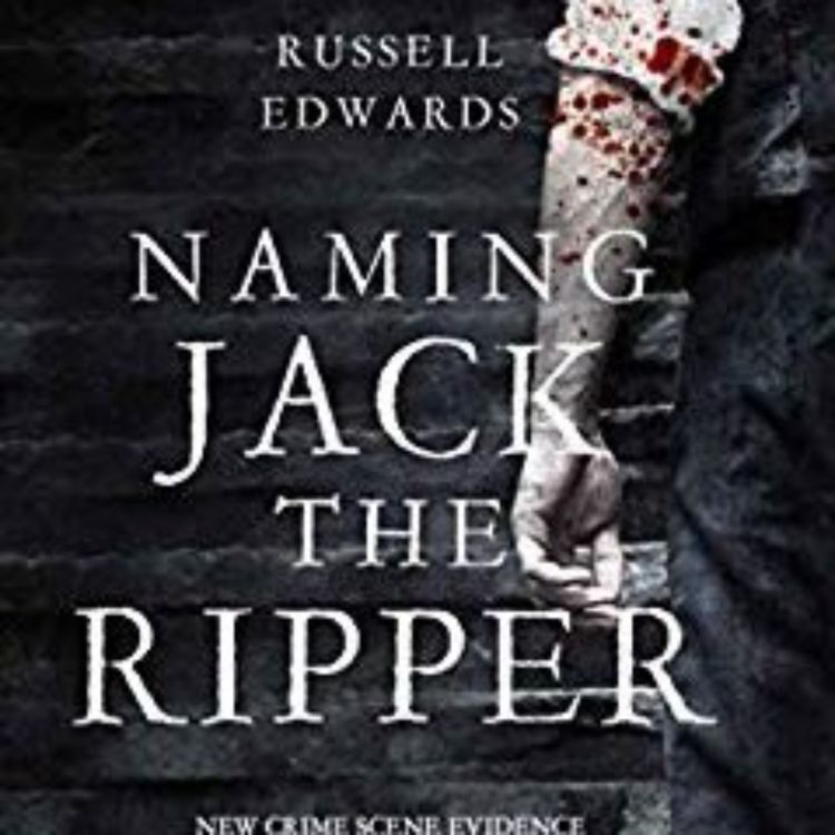 cover art for RUSSELL EDWARDS - NAMING JACK THE RIPPER
