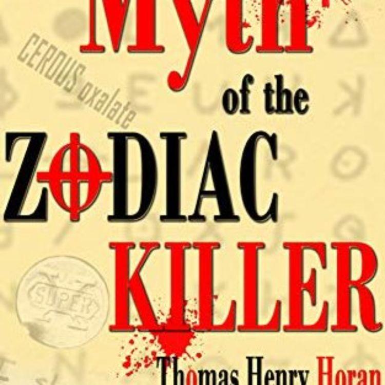 cover art for ZODIAC KILLER MYTH  PT 1 - THOMAS HORAN 2014