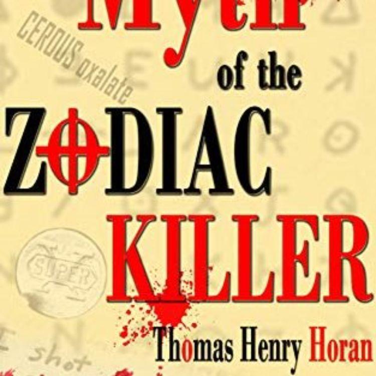 cover art for ZODIAC KILLER MYTH PT 2 - THOMAS HORAN 2014
