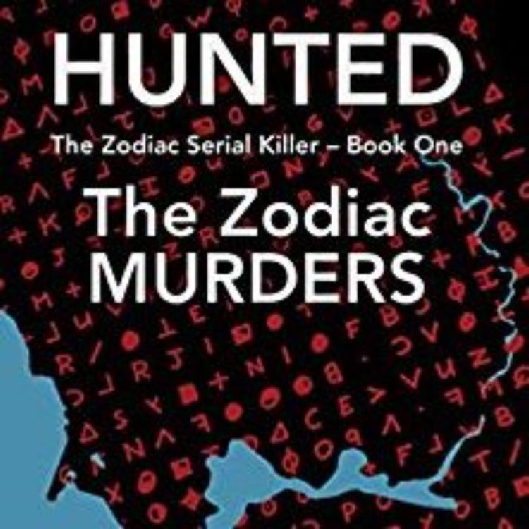 cover art for HUNTED the ZODIAC MURDERS - MARK G HEWITT