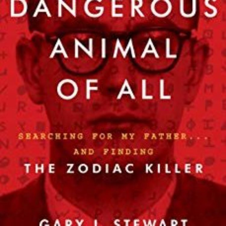 cover art for MOST DANGEROUS ANIMAL OF ALL - ZODIAC KILLER - GARY L.STEWART