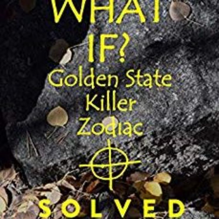 cover art for GOLDEN STATE KILLER ZODIAC SOLVED - ANNE PENN