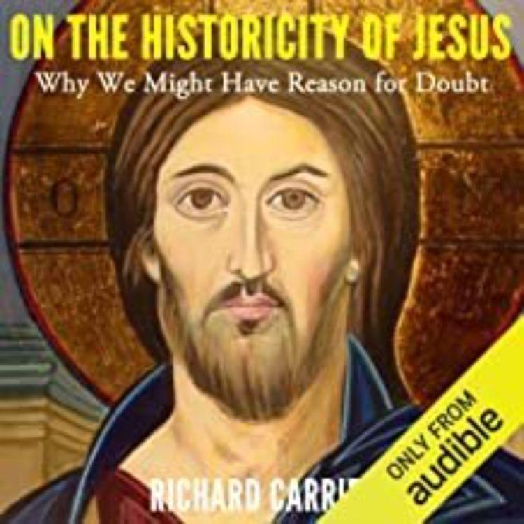 cover art for HISTORICITY OF JESUS - RICHARD CARRIER
