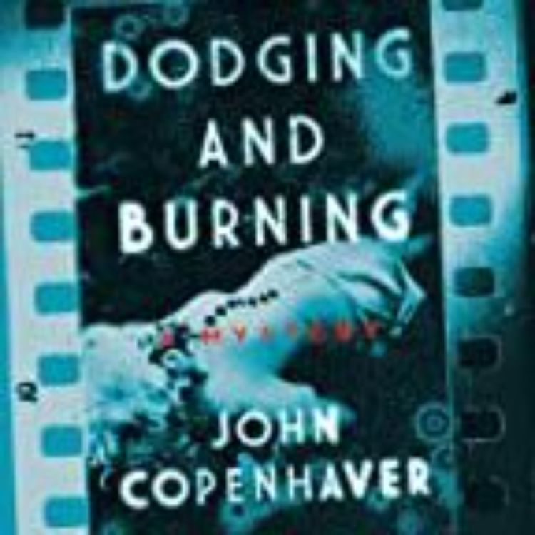 cover art for DODGING AND BURNING - JOHN COPENHAVER