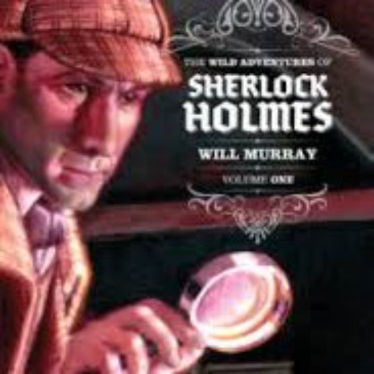 cover art for SHERLOCK HOLMES - WILL MURRAY