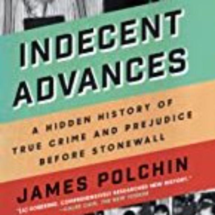 cover art for INDECENT ADVANCES - JAMES POLCHIN