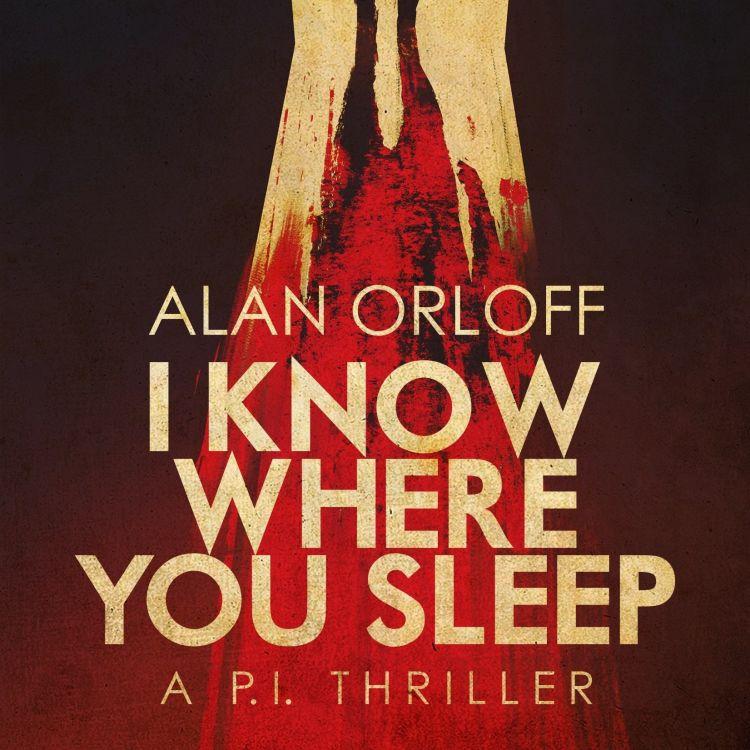 cover art for ALAN ORLOFF - I KNOW WHERE YOU SLEEP