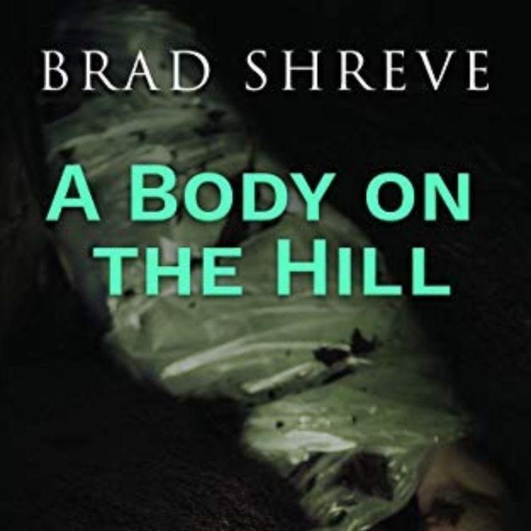 cover art for BRAD SHREVE - A BODY ON THE HILL