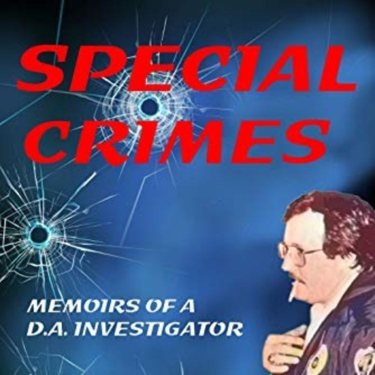cover art for KENNY RODGERS - SPECIAL CRIMES MEMOIRS OF A D.A. INVESTIGATOR