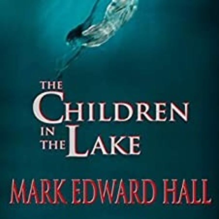 cover art for MARK EDWARD HALL - THE CHILDREN IN THE LAKE
