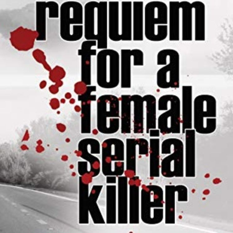 cover art for PHYLLIS CHESLER - REQUIEM FOR A FEMALE SERIAL KILLER