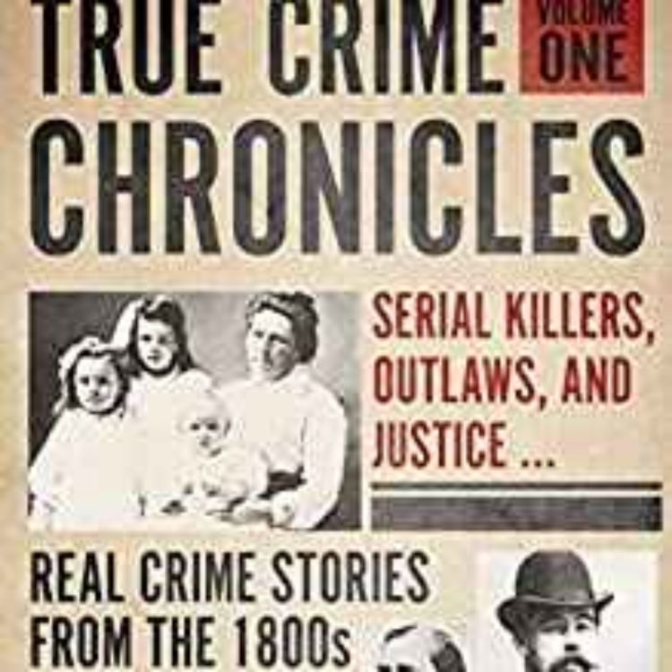 cover art for TRUE CRIME CHRONICALS - MIKE ROTHMILLER