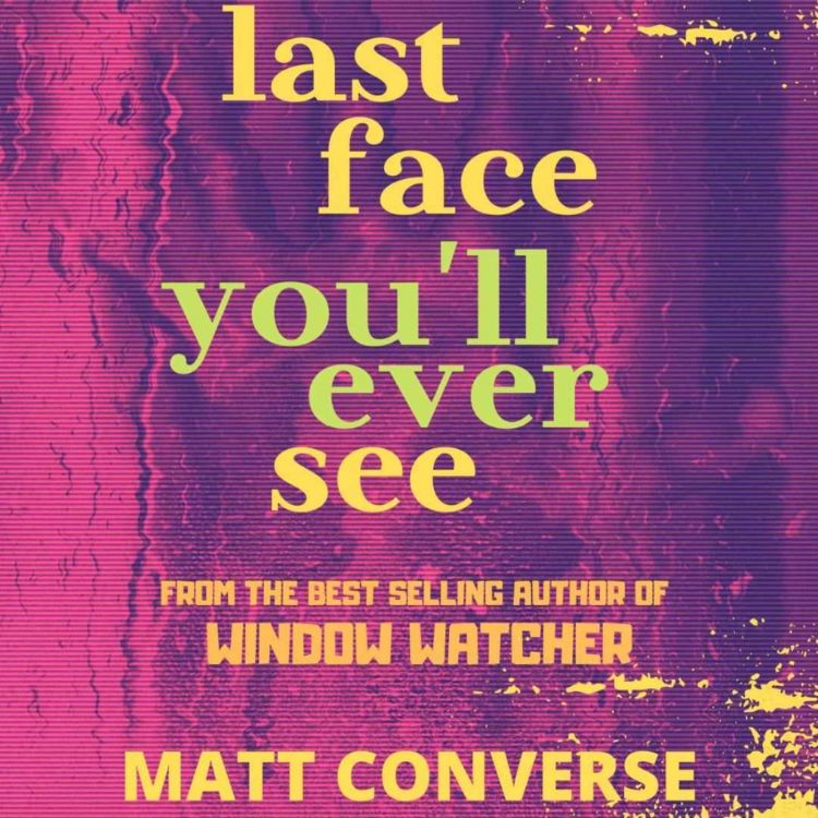 cover art for MATT CONVERSE - LAST FACE YOU'LL EVER SEE
