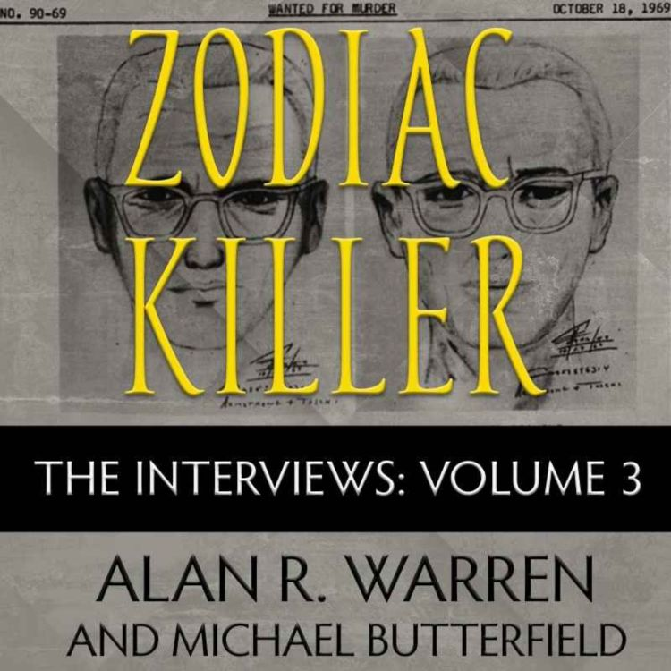 cover art for Zodiac Killer Interviews #1- MICHAEL BUTTERFIELD CIPHERS  SOLVED