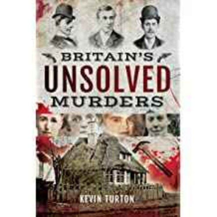 cover art for Kevin Turton - Britain's Unsolved Murders