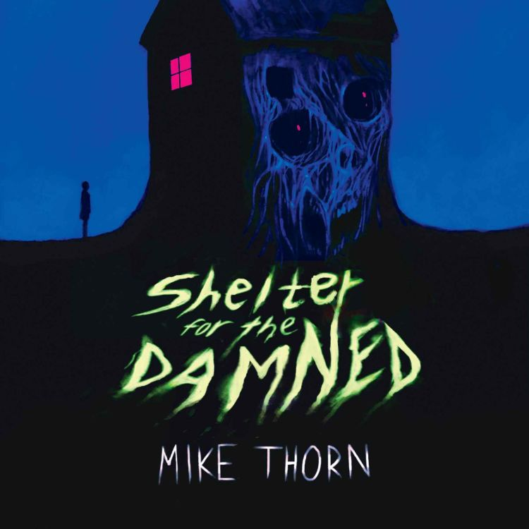 cover art for Mike Thorn - Shelter for the Damned