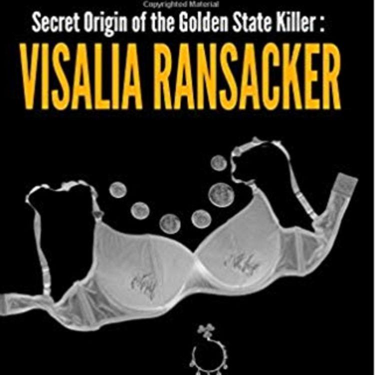 cover art for Secret Origin of the Golden State Killer: Visalia Ransacker - KEITH KOMOS