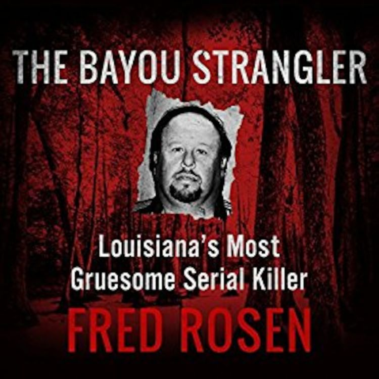 cover art for Bayou Strangler author Fred Rosen