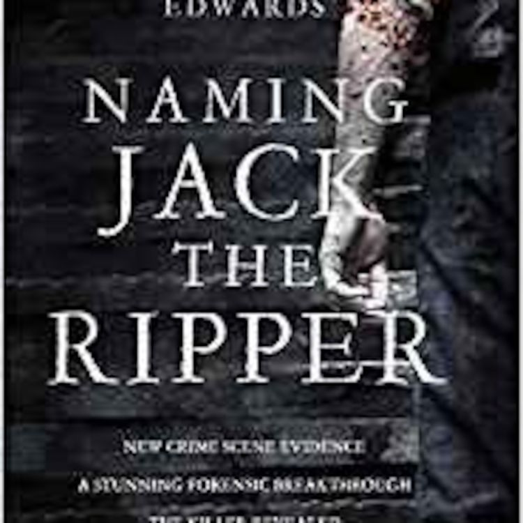 cover art for Naming Jack the Ripper - Russell Edwards- flashback