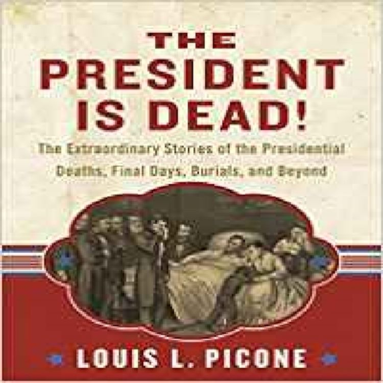cover art for The Extraordinary Stories of the Presidential Deaths, Final Days, Burials, and Beyond